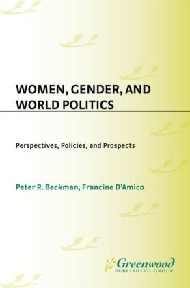 Women, Gender, and World Politics: Perspectives, Policies, and Prospects