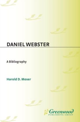 Daniel Webster: A Bibliography