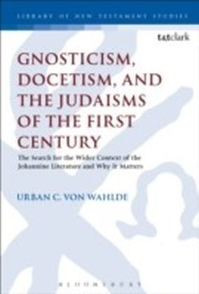 Gnosticism, Docetism, and the Judaisms of the First Century