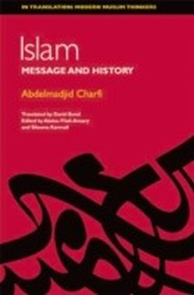Islam: Between Message and History