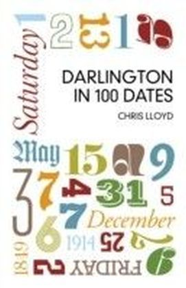 Darlington in 100 Dates