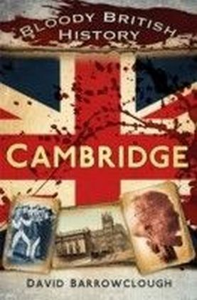 Bloody British History Cambridge