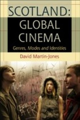 Scotland: Global Cinema: Genres, Modes and Identities