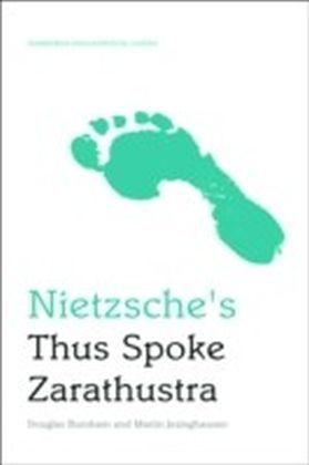 Nietzsche's Thus Spoke Zarathustra: An Edinburgh Philosophical Guide