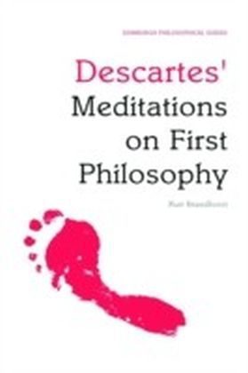Descartes' Meditations on First Philosophy: An Edinburgh Philosophical Guide