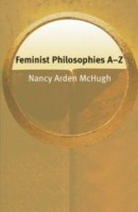 Feminist Philosophies A-Z