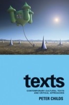 Texts: Contemporary Cultural Texts and Critical Approaches
