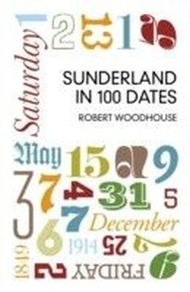 Sunderland in 100 Dates
