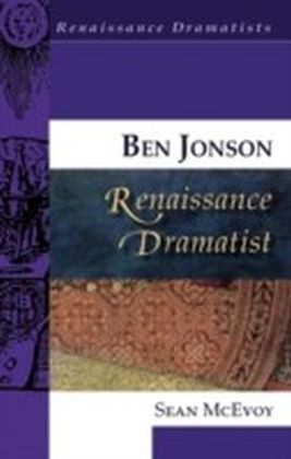 Ben Jonson, Renaissance Dramatist