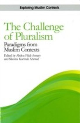 Challenge of Pluralism: Paradigms from Muslim Contexts