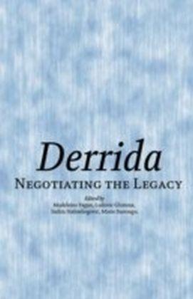 Derrida: Negotiating the Legacy