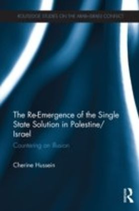 Re-Emergence of the Single State Solution in Palestine/Israel