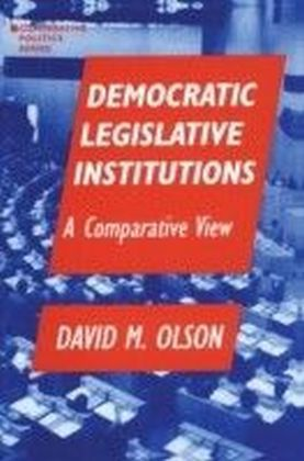 Democratic Legislative Institutions: A Comparative View