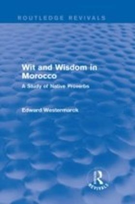 Wit and Wisdom in Morocco (Routledge Revivals)