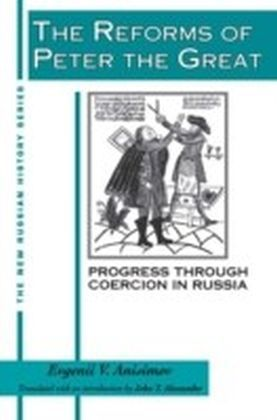 Reforms of Peter the Great: Progress Through Violence in Russia