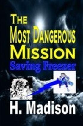 Most Dangerous Mission