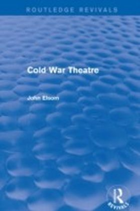 Cold War Theatre (Routledge Revivals)
