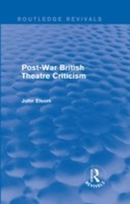 Post-War British Theatre Criticism (Routledge Revivals)