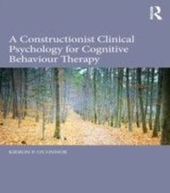 Constructionist Clinical Psychology for Cognitive Behaviour Therapy