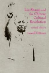 Liu Shaoqi and the Chinese Cultural Revolution