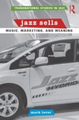 Jazz Sells: Music, Marketing, and Meaning