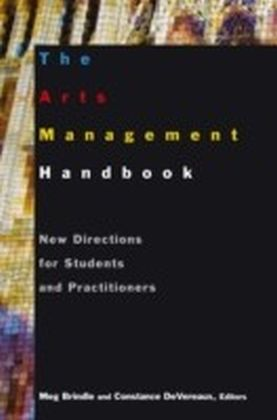 Arts Management Handbook: New Directions for Students and Practitioners