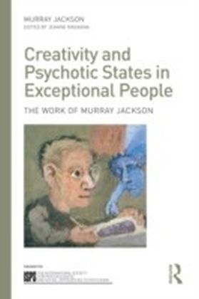 Creativity and Psychotic States in Exceptional People