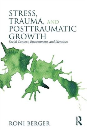Stress, Trauma, and Posttraumatic Growth