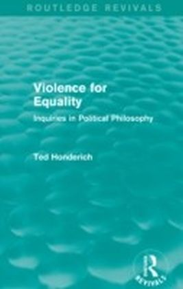 Violence for Equality (Routledge Revivals)