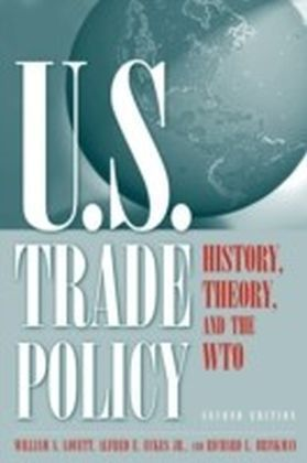 U.S. Trade Policy: History, Theory, and the WTO
