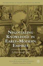 Negotiating Knowledge in Early Modern Empires