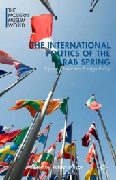 The International Politics of the Arab Spring