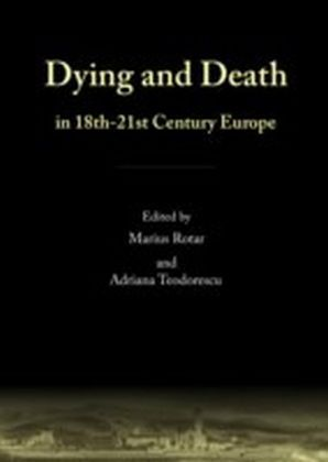 Dying and Death in 18th-21st Century Europe