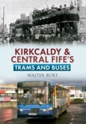 Kirkcaldy& Central Fife Trams & Buses