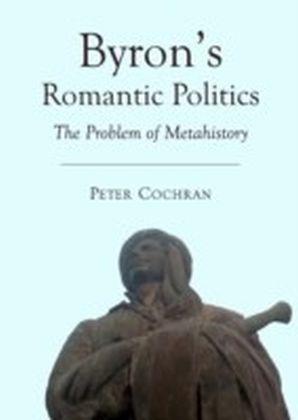 Byron's Romantic Politics