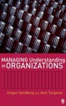 Managing Understanding in Organizations