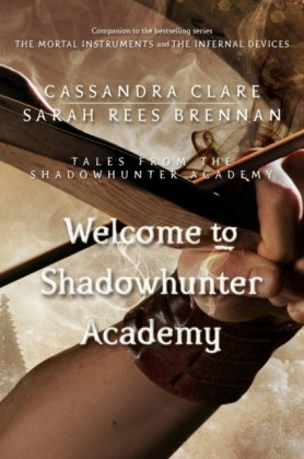 Welcome to Shadowhunter Academy (Tales from the Shadowhunter Academy 1)