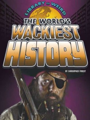 World's Wackiest History