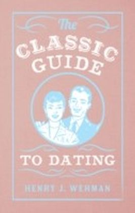 Classic Guide to Dating
