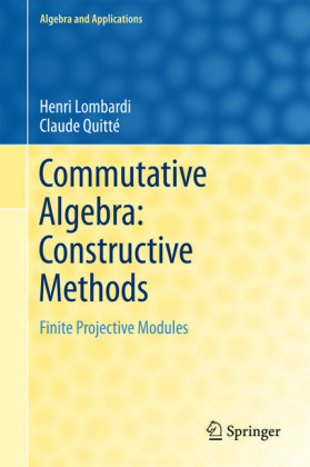Commutative Algebra: Constructive Methods