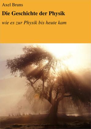 Die Geschichte der Physik