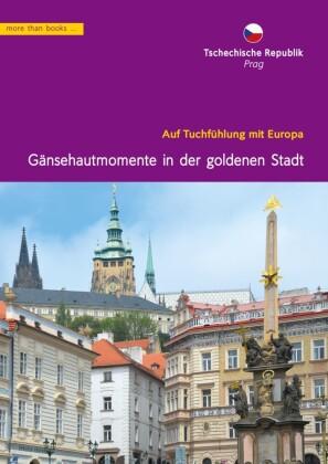 Tschechien, Prag: Gänsehautmomente in der goldenen Stadt