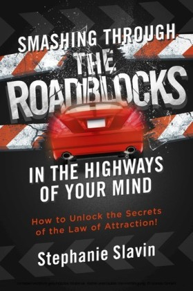 Smashing Through the Roadblocks in the Highways of Your Mind