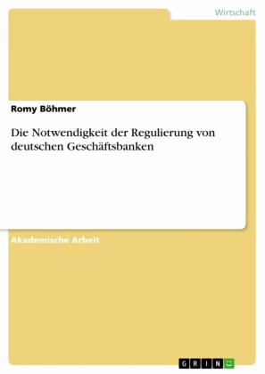 Die Notwendigkeit der Regulierung von deutschen Geschäftsbanken