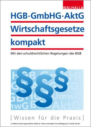 HGB, GmbHG, AktG, Wirtschaftsgesetze kompakt 2015