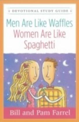 Men Are Like Waffles--Women Are Like Spaghetti Devotional Study Guide