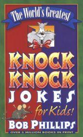 World's Greatest Knock-Knock Jokes for Kids