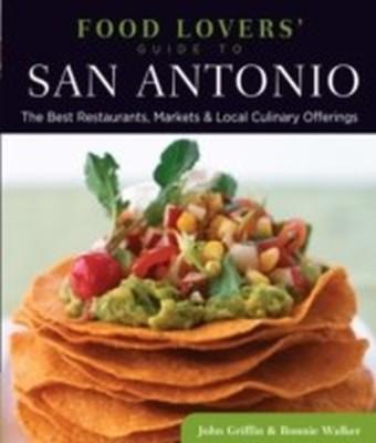 Food Lovers' Guide to(R) San Antonio