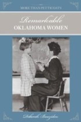 More Than Petticoats: Remarkable Oklahoma Women