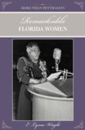 More than Petticoats: Remarkable Florida Women